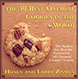 The 50 Best Oatmeal Cookies in the World, Honey Zisman and Larry Zisman, 0312104081