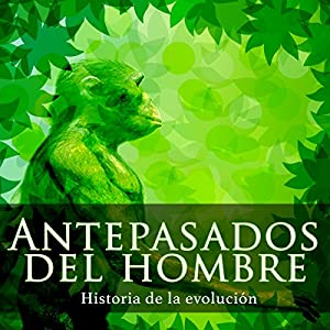 Antepasados del hombre [The History of Man] Audiobook