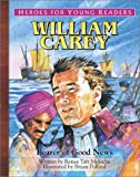 Heroes for Young Readers - William Carey, Renee Meloche, 1576582361