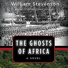 The Ghosts of Africa: A Novel   Livre audio Auteur(s) : William Stevenson Narrateur(s) : Malk Williams