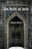 Islam, Muslims and America, Arshad Khan, 087586242X