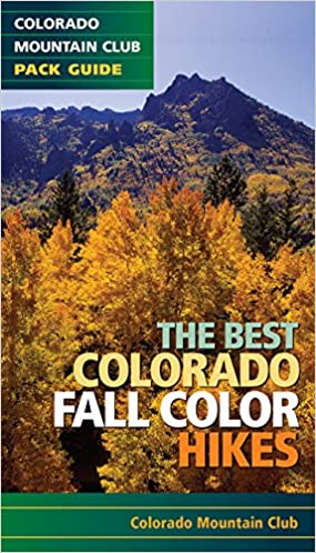 Best Dates For Fall Colors In Colorado 2019 Best Colorado Fall Color Hikes: Colorado Mountain Club