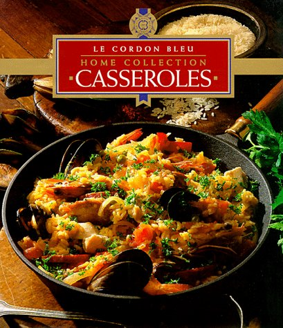 Casseroles (Le Cordon Bleu Home Collection)