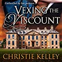 Vexing the Viscount Audiobook by Christie Kelley Narrated by Priscilla Carson