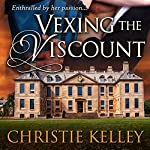 Vexing the Viscount | Christie Kelley