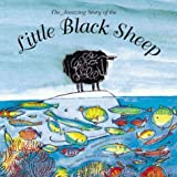 The Amazing Story of the Little Black Sheep, Marie-Danielle Croteau, 1894363167