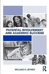 Parental Involvement and Academic Success Paperback