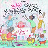 img - for The Bad Good Manners Book book / textbook / text book