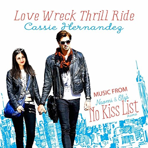 Love Wreck Thrill Ride (From 'Naomi & Ely's No Kiss List')