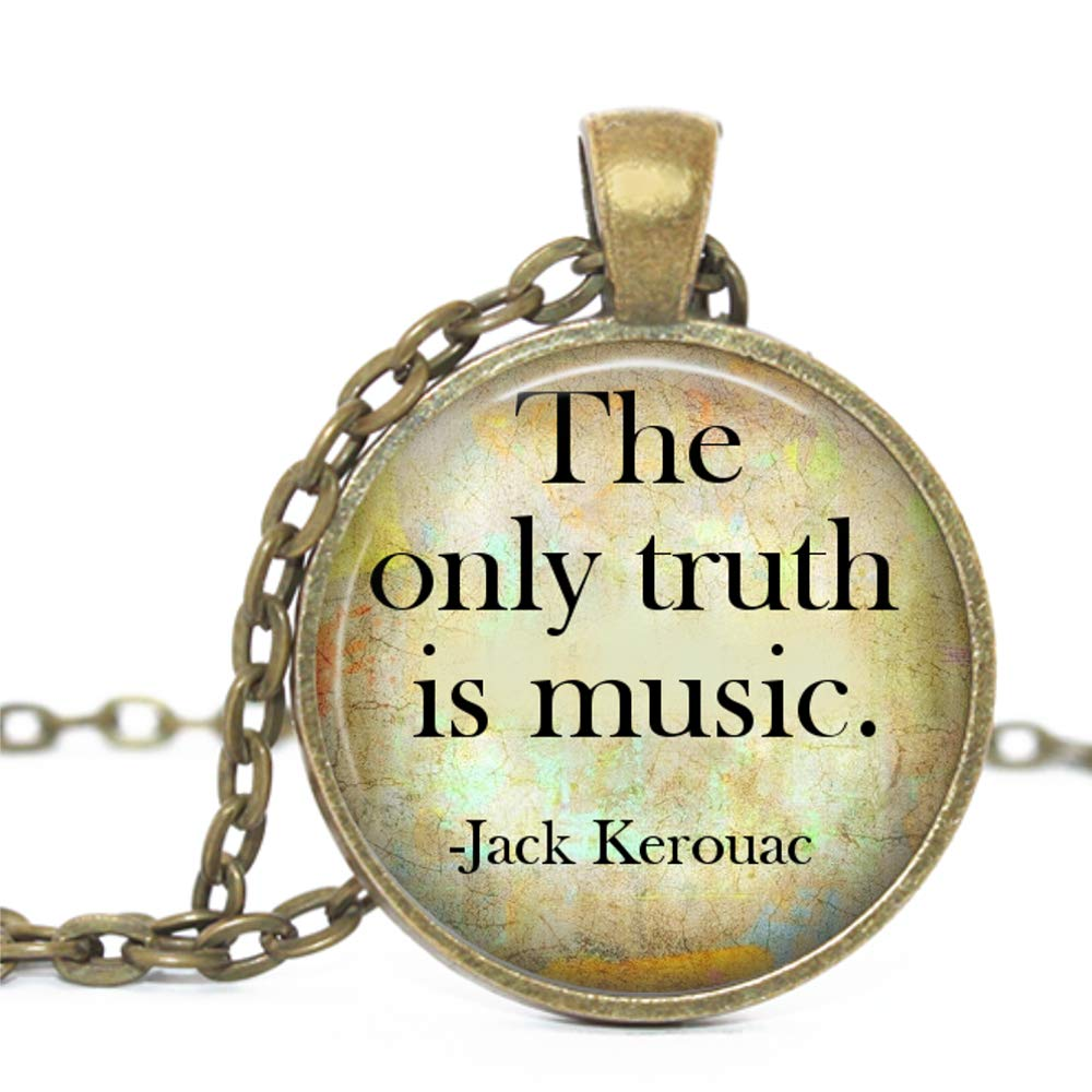 The only Truth is Music. Jack Kerouac Quote Pendant Bronze ...