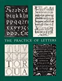 The Practice of Letters : The Hofer Collection of Writing Manuals, 1514-1800, Becker, David P., 0914630180