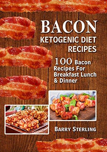 Bacon Ketogenic Diet Recipes 100 Bacon Recipes For Breakfast