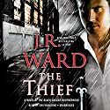 The Thief: A Novel of the Black Dagger Brotherhood Hörbuch von J. R. Ward Gesprochen von: Jim Frangione