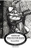 Otto of the Silver Hand (Living Book Press)
