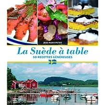 Suède à table (La): 50 recettes généreuses
