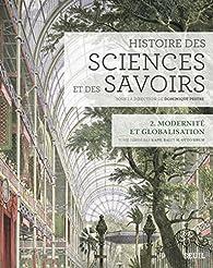 Histoire des sciences et des savoirs, tome 2 : Modernité et globalisation par Dominique Pestre