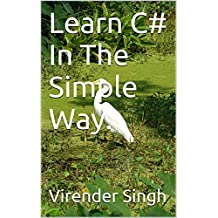 Learn C# : In The Simple Way.
