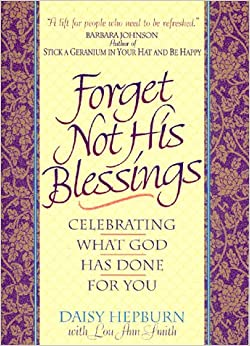 Forget Not His Blessings: Celebrating What God Has Done for You