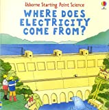 Where Does Electricity Come From?, Susan Mayes, 0794514111