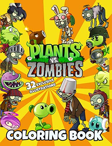 Plants vs Zombies Coloring Book: Exclusive Work - 32 illustrations, Great Coloring Book for Kids (ages 3-12)