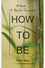 How to Be: A Guide to Spiritual Development Paperback