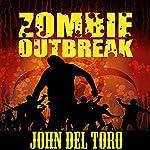 Zombie Outbreak | John Del Toro
