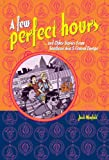 A Few Perfect Hours and Other Stories from Southeast Asia and Central Europe, Josh Neufeld, 1891867792