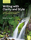 Writing with Clarity and Style: A Guide to Rhetorical Devices for Contemporary Writers