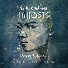 An Unkindness of Ghosts Audiobook by Rivers Solomon Narrated by Cherise Boothe
