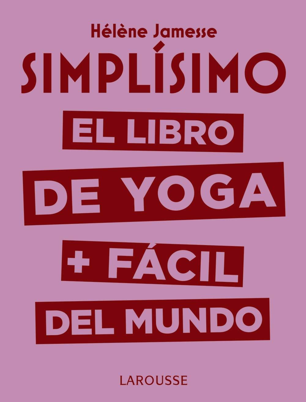 Simplísimo. El libro de yoga + fácil del mundo: Hélène ...