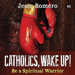 Catholics, Wake Up!