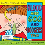 Blood and Goo and Boogers Too: A Heart-pounding Pop-up Guide to the Circulatory & Respiratory Systems