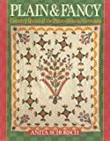 Plain and Fancy : Country Quilts of the Pennsylvania Germans, Schorsch, Anita, 080697432X