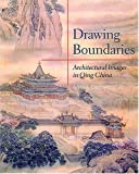Drawing Boundaries: Architectural Images in Qing China