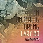 En underlig dreng   Lars Bo