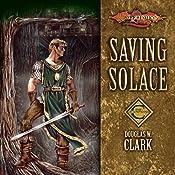 Saving Solace: Dragonlance: Champions, Book 1 | Douglas W. Clark