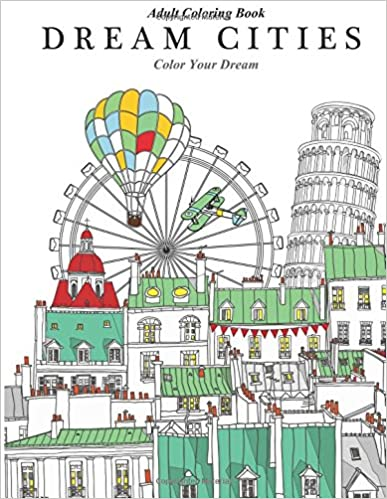 Télécharger ebook free pdfAdult Coloring Book: Dream Cities : Color Your Dream (Volume 2) by Cherina Kohey PDF DJVU