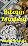 img - for Bitcoin Mastery: Ultimate Bitcoin, Cryptocurrency,Ethereum & Blockchain Guide. Future of Money. Cryptoassets Guide for Innovative Investors.Digital Revolution for making Huge Profits Investing online book / textbook / text book
