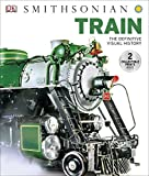 Train: The Definitive Visual History (Dk Smithsonian)