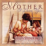 Mother, I Love You, Helen Steiner Rice and Virginia J. Ruehlmann, 0800717643