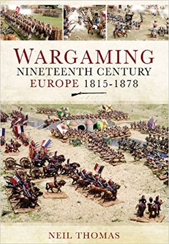 Wargaming Nineteenth Century Europe 1815-1878: