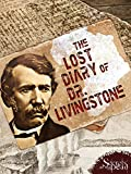 Secrets of the Dead: The Lost Diary of Dr. Livingstone