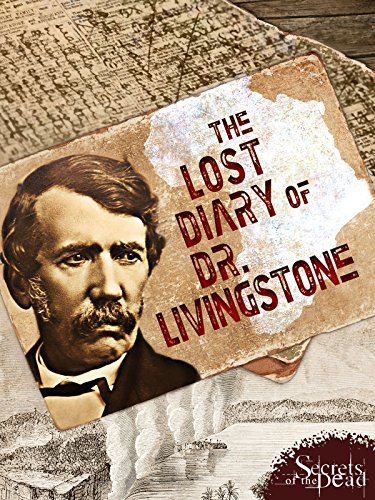 Secrets of the Departed: The Lost Diary of Dr. Livingstone