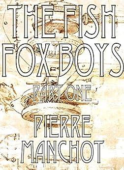 The Fish Fox Boys by [Manchot, Pierre]