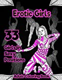 Erotic Girls Adult Coloring Book: 33 Illustrated Drawings of Beautiful Women using Patterns, Swirls, Flowers and Leaves Printed on Black Paper. (Relaxing Adult Coloring Book For Fun) (Volume 1)