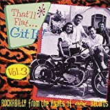 That'll Flat Git It, Vol. 3: Rockabilly from the Vaults of Capitol Records