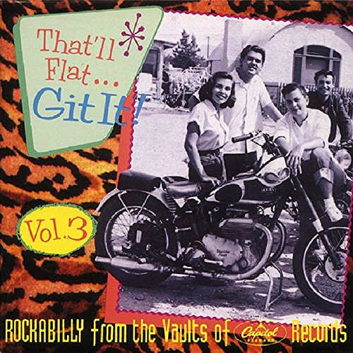 That'll Flat Git It, Vol. 3: Rockabilly from the Vaults of Capitol Records by Various - That'll Flat Git It