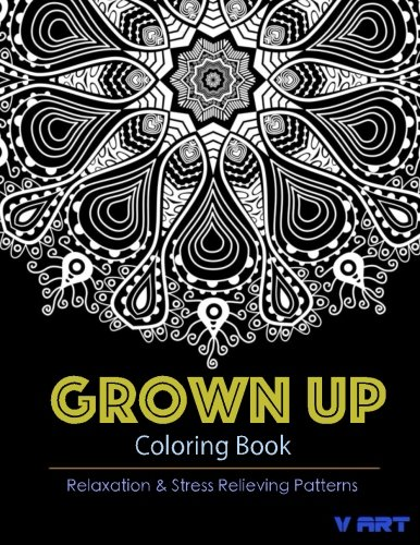 Grown Up Coloring Book 11: Coloring Books for Grownups : Stress Relieving Patterns (Volume 11)
