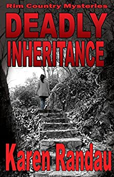 Deadly Inheritance  (Rim Country Mysteries Book 2) by [Randau, Karen]