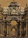 "Perspective in Architecture and Painting: An Unabridged Reprint of the English-and-Latin Edition of the 1693 ""Perspectiva Pictorum Et Architectorum"" (Dover Books on Architecture)"